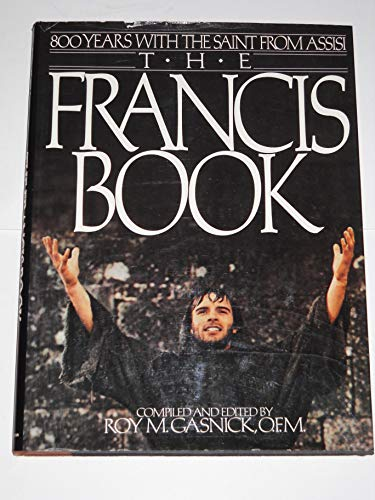 9780025427600: The Francis Book: 800 Years With The Saint From Assisi