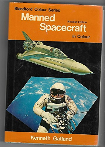 Manned Spacecraft (The Pocket Encyclopedia of Spaceflight: Gatland, Kenneth William