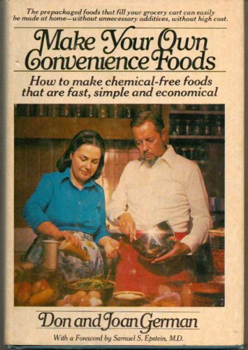 9780025430501: Make your own convenience foods: How to make chemical-free foods that are fast, simple, and economical