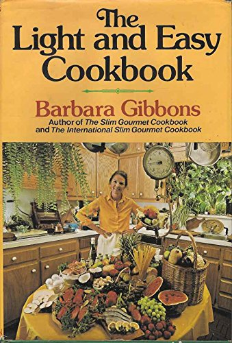 The Light and Easy Cookbook: Barbara Gibbons