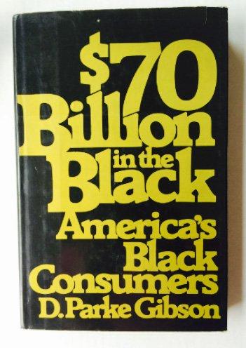 9780025431607: $70 Billion in the Black: America's Black Consumers