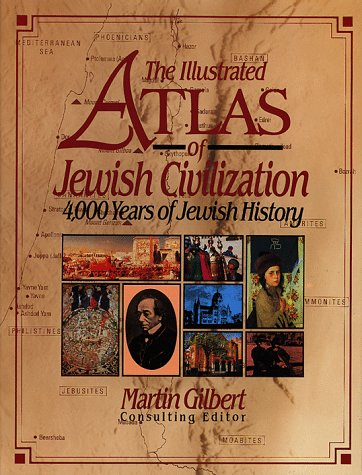 9780025434158: The Illustrated Atlas of Jewish Civilization: 4,000 Years of Jewish History