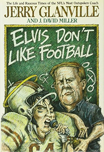 Elvis Don't Like Football AUTOGRAPHED: Granville, Jerry & Miller, J. David
