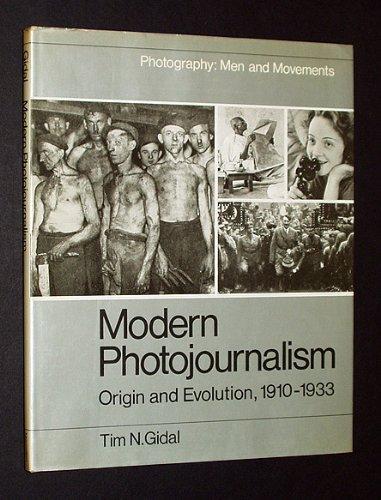 Modern Photojournalism: Origin and Evolution, 1910-1933: Nachum. Gidal
