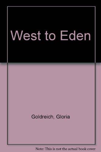 WEST TO EDEN (AUTHOR SIGNED): Goldreich, Gloria