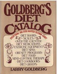 Goldberg's Diet Catalog: Goldberg, Larry