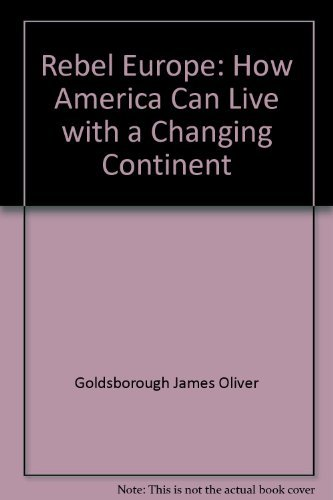 9780025445703: Rebel Europe: How America can live with a changing continent