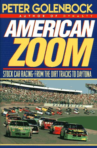 9780025446151: American Zoom: Stock Car Racing - from the Dirt Tracks to Daytona