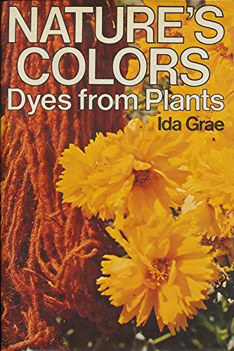 9780025449503: Nature's Colors: Dyes from Plants