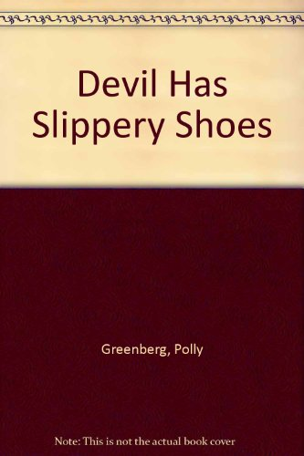9780025454804: Devil Has Slippery Shoes