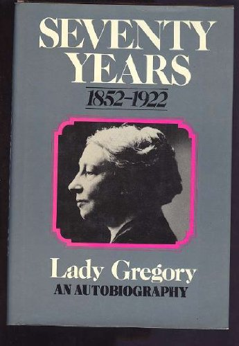 Seventy Years: Being the Autobiography of Lady Gregory