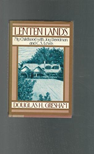 9780025455702: Lenten Lands: My Childhood With Joy Davidman and C.S. Lewis