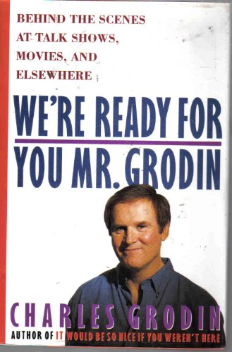 9780025457959: We'RE Ready for You, Mr Grodin: Behind the Scenes at Talk Shows, Movies and Elsewhere