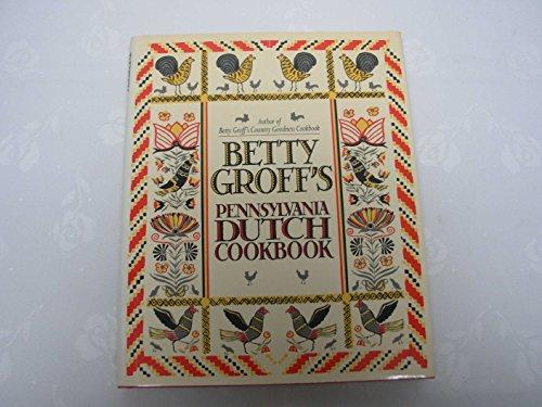9780025458017: Betty Groff's Pennsylvania Dutch cookbook