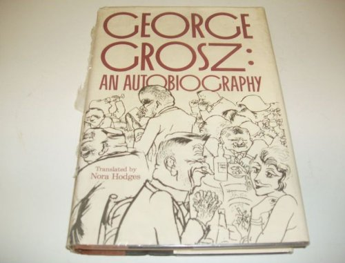 9780025458307: George Grosz, an autobiography
