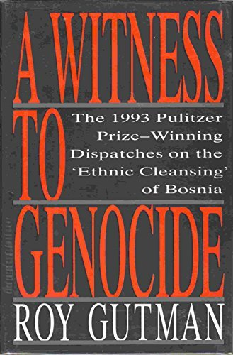9780025467507: A Witness to Genocide: The 1993 Pulitzer Prize-Winning Dispatches on the