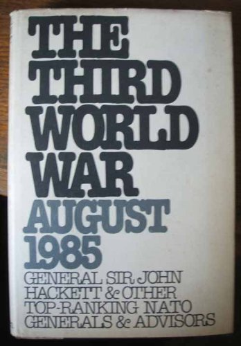 The Third World War, August 1985: Hackett, General Sir