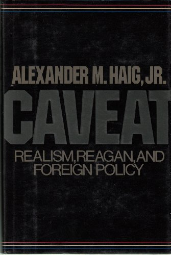 9780025473706: Caveat: Realism, Reagan and Foreign Policy