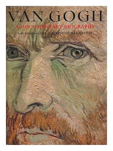 9780025477100: Van Gogh: A Documentary Biography