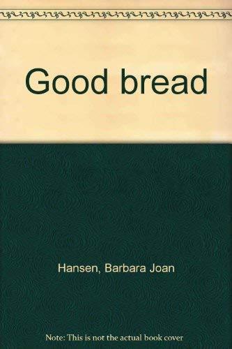 9780025478602: Good bread