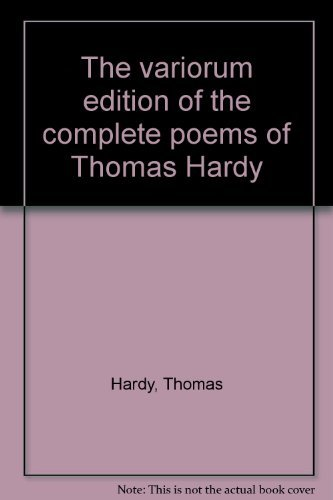 9780025481701: The variorum edition of the complete poems of Thomas Hardy