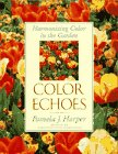 9780025481855: Color Echoes: Harmonizing Color in the Garden