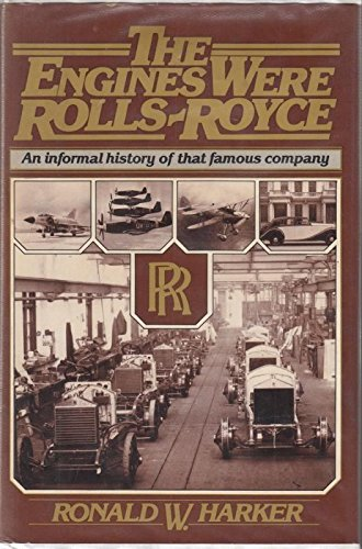 Engines Were Rolls-Royce: Harker, Ronald