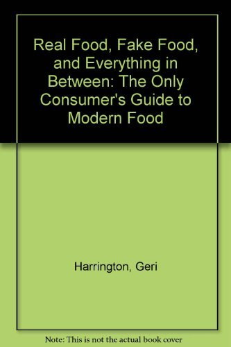 9780025484207: Real Food, Fake Food, and Everything in Between: The Only Consumer's Guide to Modern Food