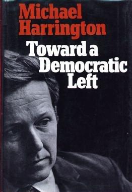 9780025484504: Toward a Democratic Left: A Radical Program for a New Majority