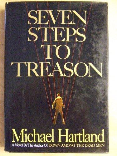 9780025485303: Seven Steps to Treason