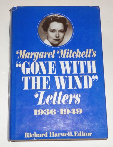 "Margaret Mitchell's ""Gone with the Wind"" Letters,: Macmillan Publishing Company"