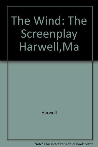 9780025486607: The Wind: The Screenplay Harwell,Ma