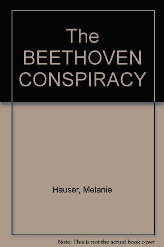 9780025490000: The BEETHOVEN CONSPIRACY