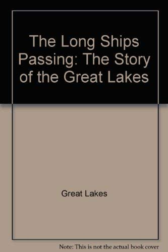 Long Ships Passing: The Story of the Great Lakes
