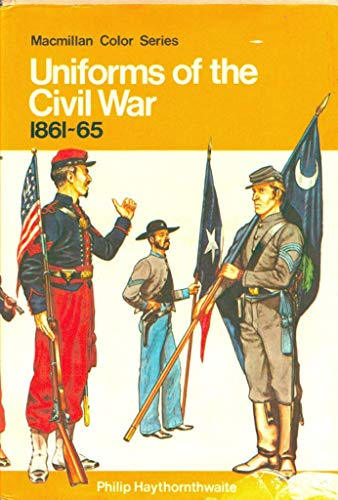 9780025492004: Uniforms of the Civil War, 1861-65