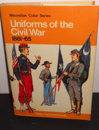 9780025492004: Uniforms of the Civil War, 1861-65 (Macmillan color series)