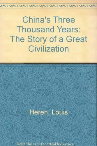 9780025500808: China's Three Thousand Years: The Story of a Great Civilization