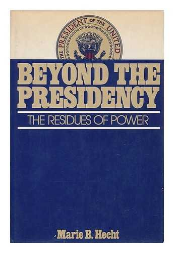 9780025501904: Beyond the presidency: The residues of power