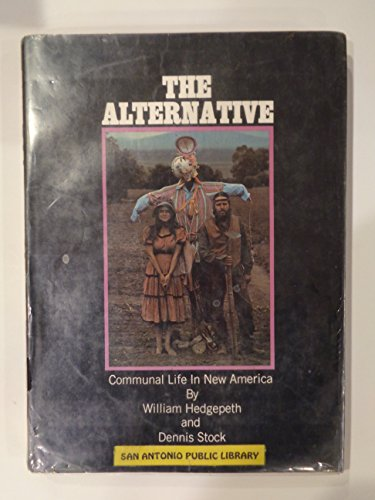 9780025503502: The Alternative: Communal Life in New America