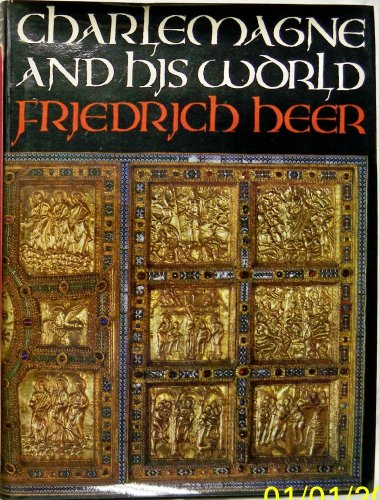 Charlemagne and his world: Friedrich Heer