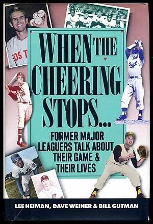 9780025507654: When the Cheering Stops: Ex-Major Leaguers Talk About Their Game and Their Lives