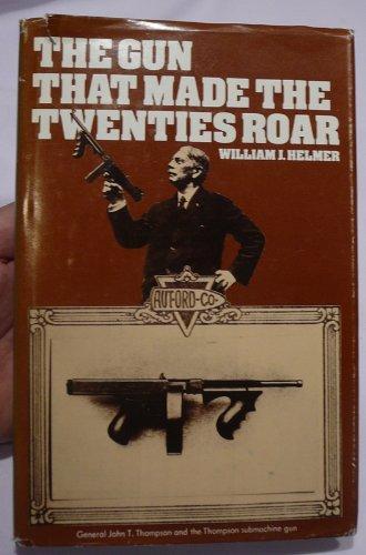 9780025508903: Gun That Made the Twenties Roar