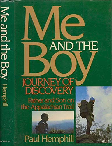 9780025509306: Me and the Boy: Journey of Discovery, Father and Son on the Appalachian Trail
