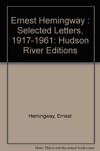 9780025509412: Ernest Hemingway : Selected Letters, 1917-1961: Hudson River Editions