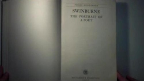 9780025509603: SWINBURNE: PORTRAIT OF A POET
