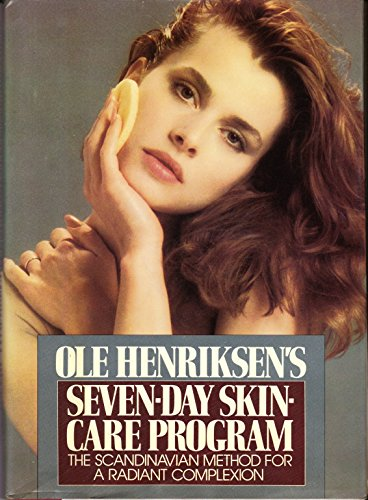 9780025510104: Ole Henriksen's Seven-day skin care program: The Scandinavian method for a radiant complexion