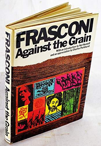 9780025511002: Frasconi: Against the Grain : The Woodcuts of Antonio Frasconi