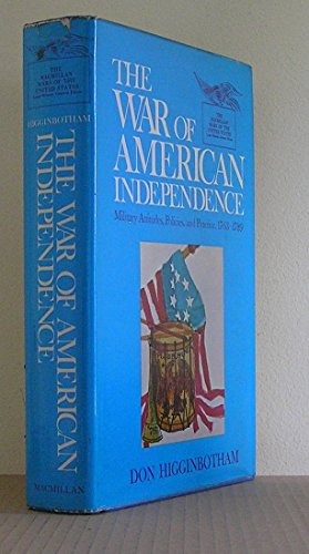 9780025514607: The War of American Independence: Military Attitudes, Policies, and Practice, 1763-1789