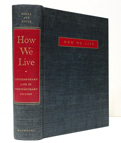 How We Live; Contemporary Life in Contemporary Fiction: An Anthology: Macmillan Pub Co