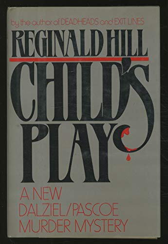 9780025515901: Child's Play (A Dalziel-Pascoe Murder Mystery)